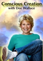 Conscious Creation with Dee Wallace