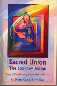 Sacred Union: The Journey Home, The Path of Self-Ascension