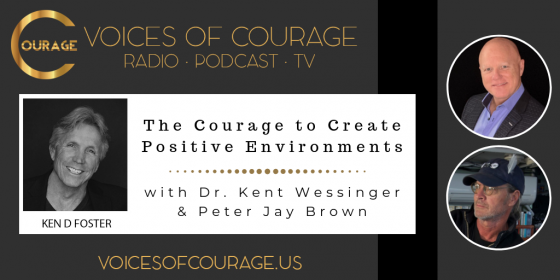 Guests, Dr Kent Wessinger and Peter Jay Brown, The Courage to Create Positive Environments