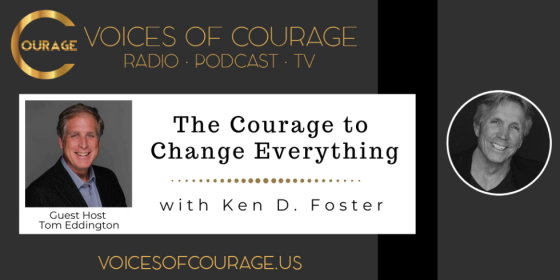 The Courage to Change Everything with guest Tom Eddington