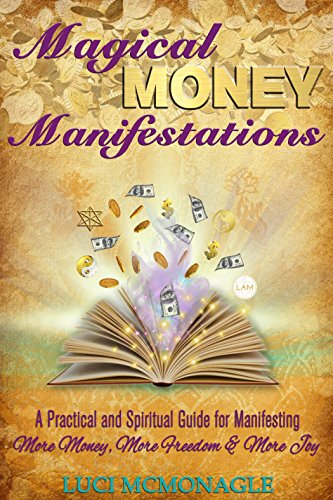 Magical Money Manifestations by Luci McMonagle