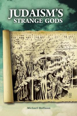 Judaism's Strange Gods by Michael Hoffman