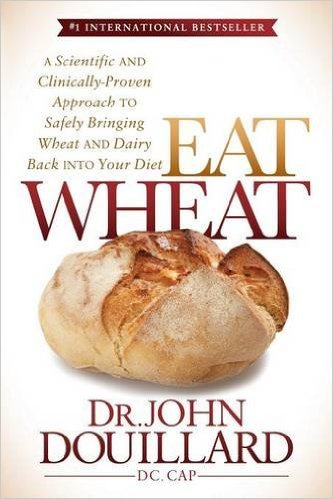 Eat Wheat by Dr. John Douillard