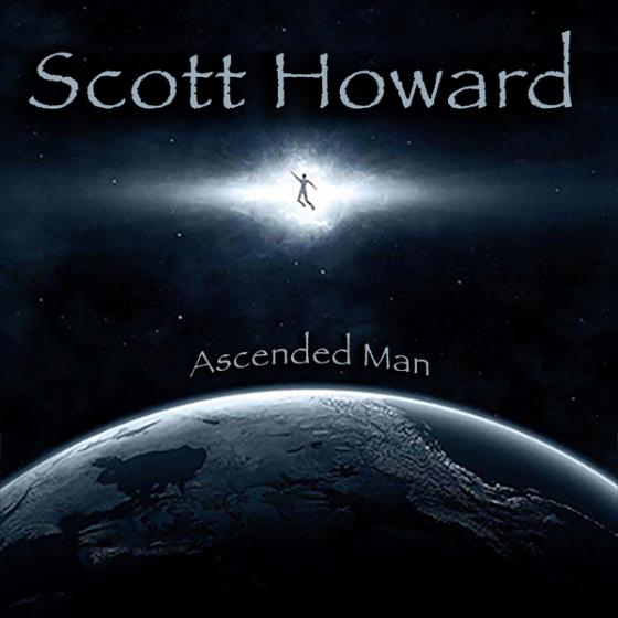Music by Singer-Songwriter Scott Howard, Ascended Man