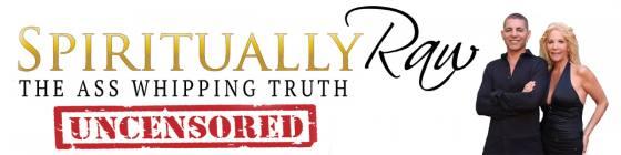 SpirituallyRawUNCENSORED