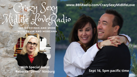 Crazy Sexy Midlife Love with Morgana Rae-Galaudet and Devin Galaudet and guest Rebecca Ninburg