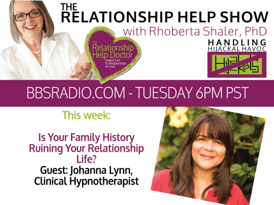 Is Your Family History Ruining Your Relationship Life? Guest, Johanna Lynn