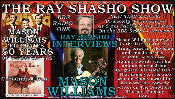 """Ray Shasho Welcomes """"Classical Gas """" Music Legend and Comedy Writer Mason Williams To The Show"""