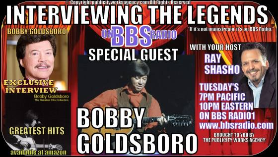Interviewing The Legends welcomes legendary singer and songwriter Bobby Goldsboro