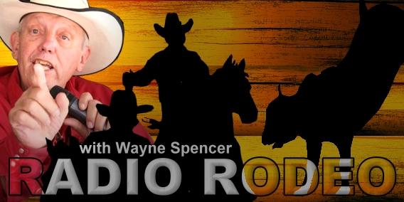 Radio Rodeo with Wayne Spencer
