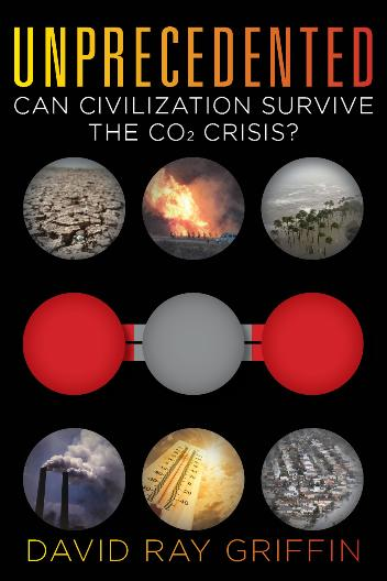 Unprecedented Can Civilization Survive the CO2 Crisis