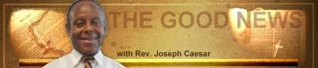 Good News with Reverend Joseph Caesar