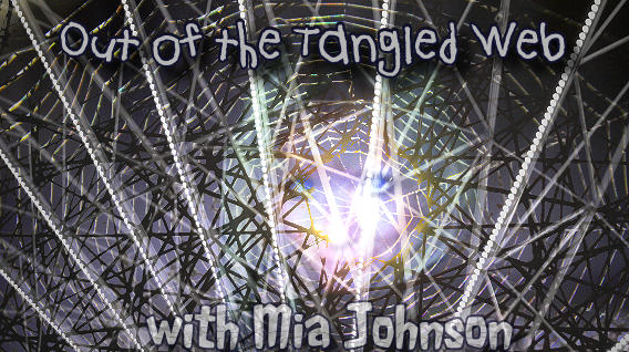 Out Of The Tangled Web with Mia Johnson