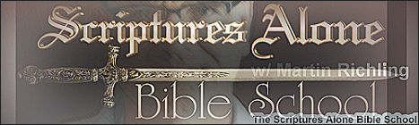 The Scriptures Alone Bible School with Martin Richling, banner