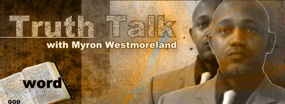 Truth Talk with Myron Westmoreland, banner