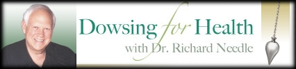 Dowsing For Health with Dr. Richard Needle, banner