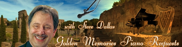 Golden Memories Piano Requests with Steve Dallas, banner