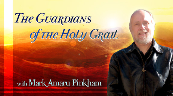The Guardians of The Holy Grail with Mark Amaru Pinkham, banner