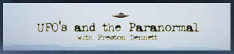 UFOs and the Paranormal with Preston Dennett, banner