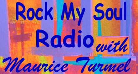 Rock My Soul Radio with Dr. Maurice Turmel, banner