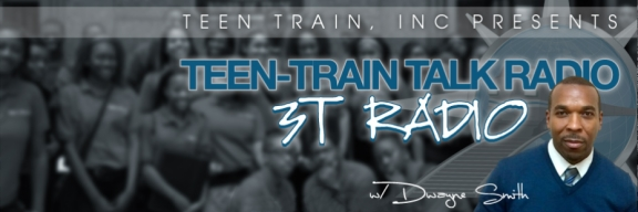 Teen-Train Talk Radio with Dwayne Smith, banner