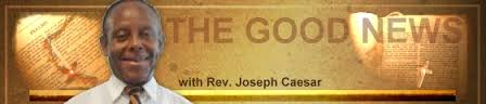 Good News with Reverend Joseph Caesar, banner