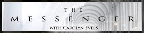 The Messenger with Carolyn Evers and Dr. Richard Presser, banner