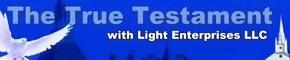 The True Testament with Light Enterprises LLC, banner