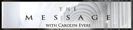 The Message with Carolyn Evers, banner