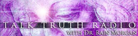 Talk Truth Radio with Dr. Rain Morgan, banner