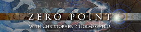 Zero Point with Dr. Christopher P. Holmes, banner