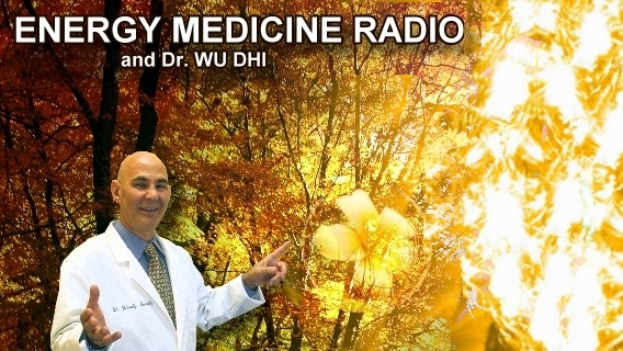 Energy Medicine Radio with Dr Wu Dhi