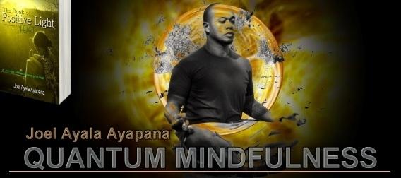 Quantum Mindfulness with Joel Ayala Ayapana, banner