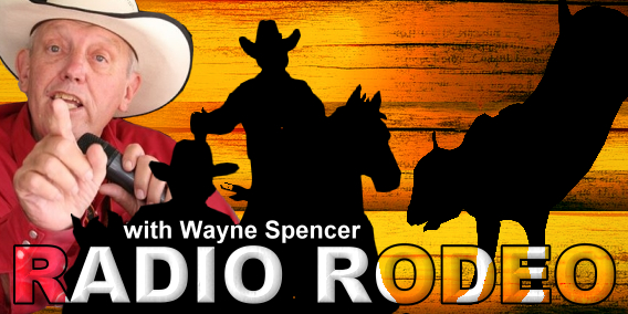 Radio Rodeo with Wayne Spencer