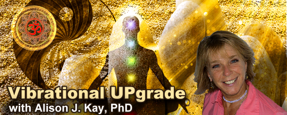 Vibrational UPgrade with Dr. Alison Kay