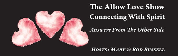 The Allow Love Show - Connecting with Spirit with Mary Sherritt Russell and Rod Russell