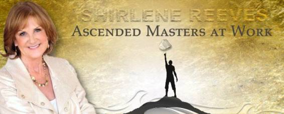 Ascended Masters at Work with Shirlene Reeves
