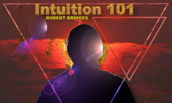Intuition 101 with Robert Bridges