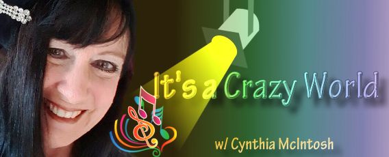 It's a Crazy World with Cynthia McIntosh