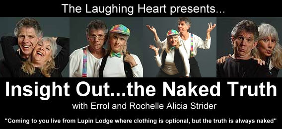 Insight Out...the Naked Truth with Errol Strider and Rochelle Alicia Strider