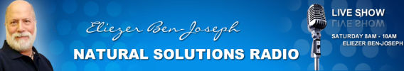 Natural Solutions Radio with Sir Eliezer Ben-Joseph