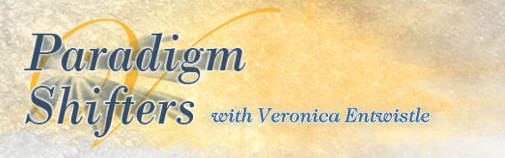 Paradigm Shifters with Veronica Entwistle
