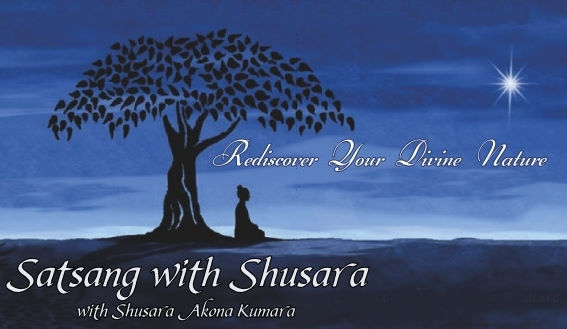 Satsang with Shusara with Shusara Akona Kumara
