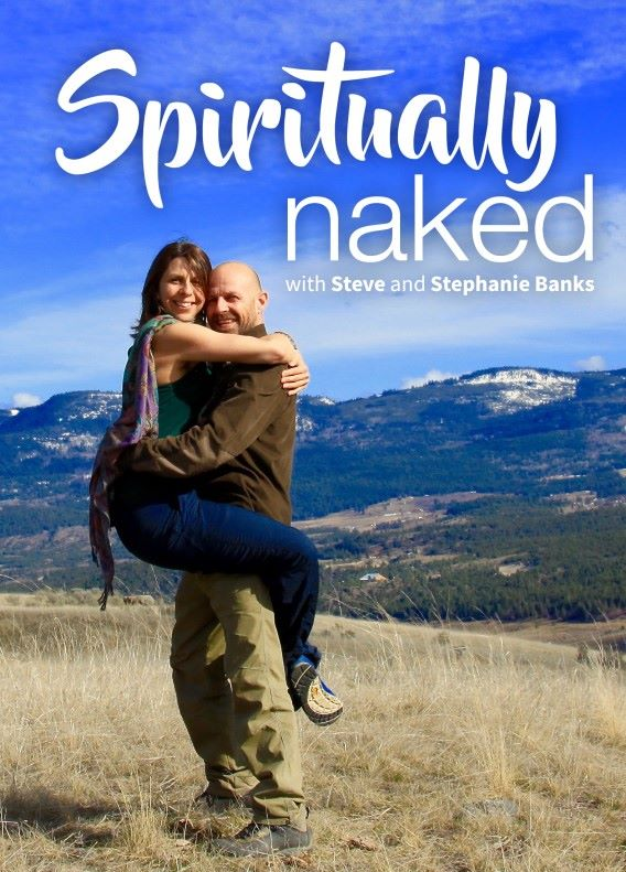 Spiritually Naked with Steven and Stephanie Banks