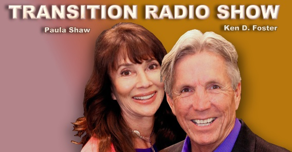 Transition Radio Show with Ken D Foster and Paula Shaw