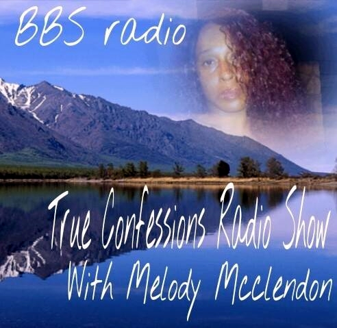 True Confessions Radio Show with Melody McClendon