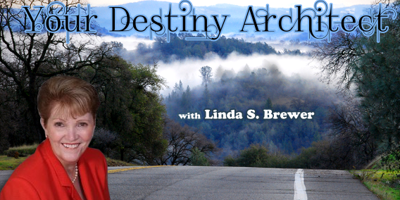 Your Destiny Architect with Linda S. Brewer