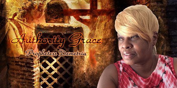 Authority Grace with Prophetess Demetria