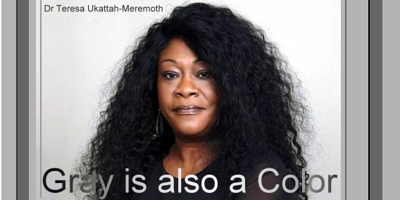 Gray is also a Color with Dr Teresa Ukattah-Meremoth