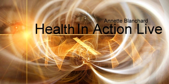 Health In Action Live with Annette Blanchard